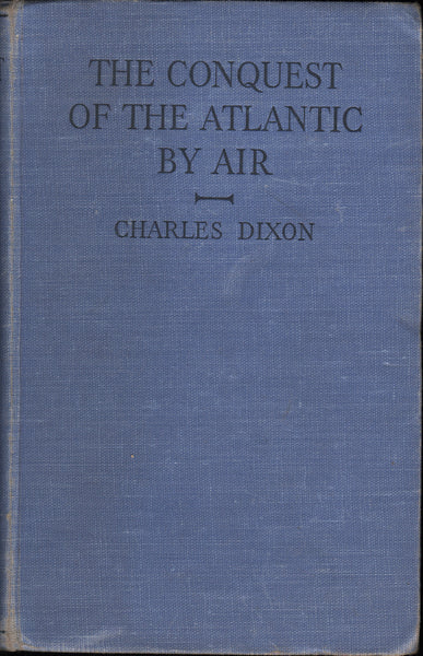 Dixon - The Conquest of the Atlantic by Air - circa 1930
