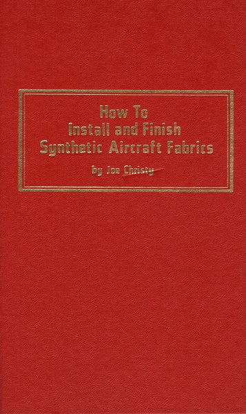 Christy -How to Install and Finish Synthetic Aircraft Fabrics - 1979