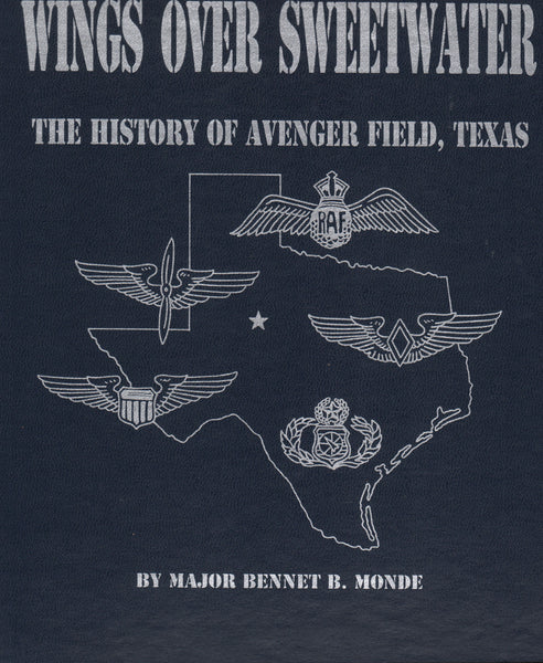 Wings Over Sweetwater, The History of Avenger Field, Texas