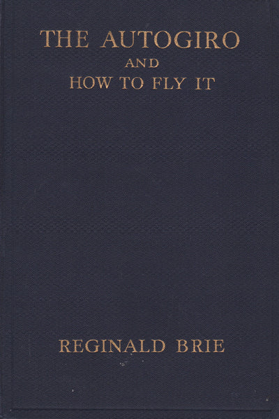 Brie - The Autogiro and How to Fly It - 1933
