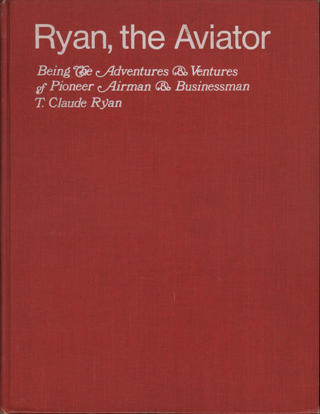Ryan, The Aviator {T. Claude Ryan} - 1971