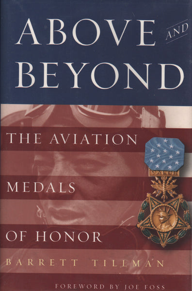 Tillman - ABOVE and BEYOND, The Aviation Medals of Honor - 2002