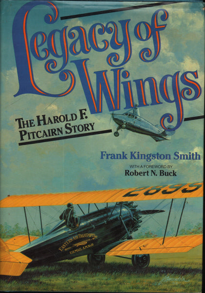 LEGACY of WINGS, The Harold F. Pitcairn Story - 1981