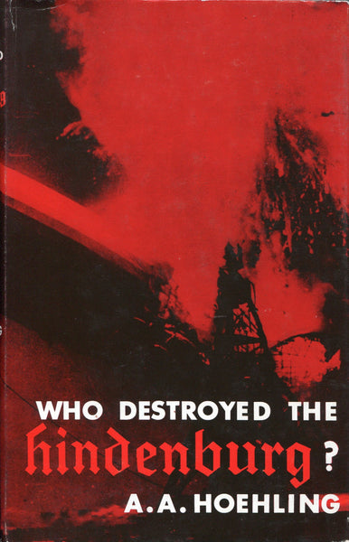 Who Destroyed the Hindenburg?