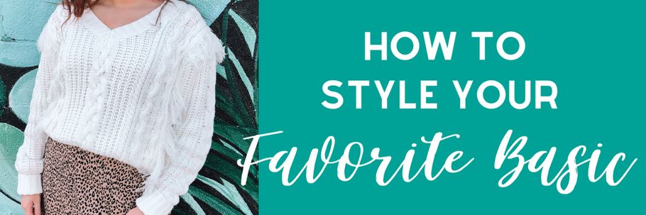 How To Style Your Favorite Basic