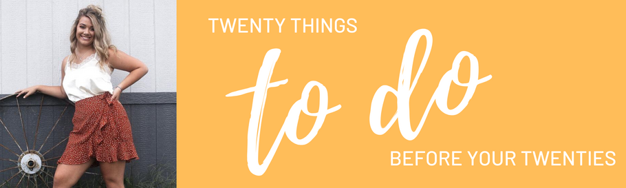 Twenty Things to Do Before Your Twenties