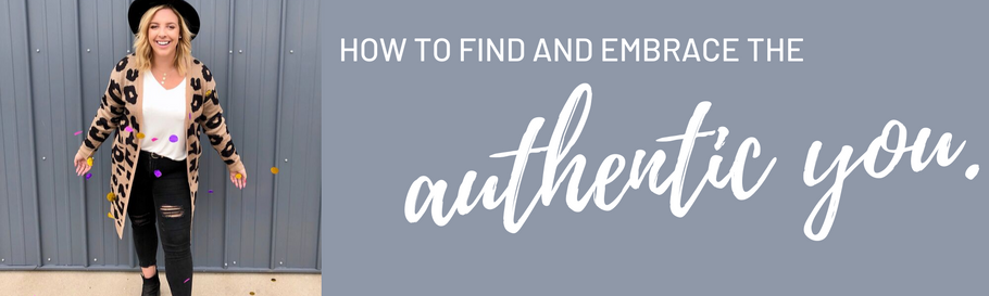 4 Ways to Find and Embrace the Authentic You
