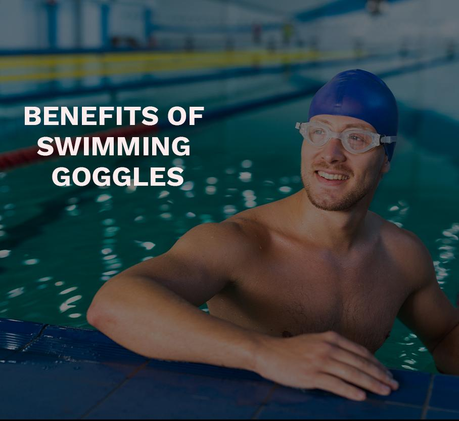 Top Benefits of Swimming Goggles