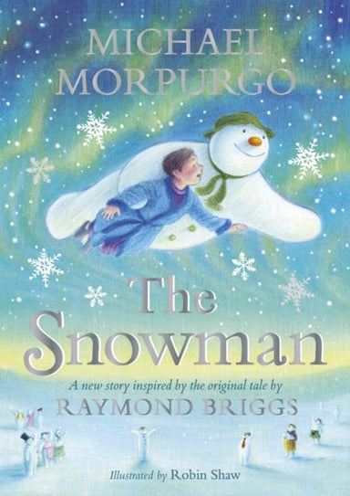 THE SNOWMAN : INSPIRED BY THE ORIGINAL STORY BY RAYMOND BRIGGS