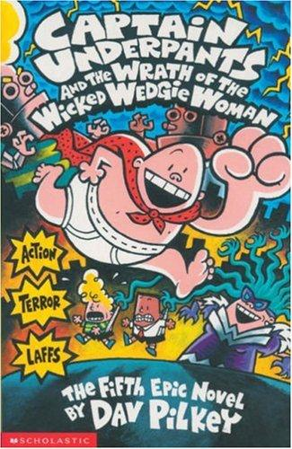 CAPTAIN UNDERPANTS & WRATH/WICKED WEDGIE