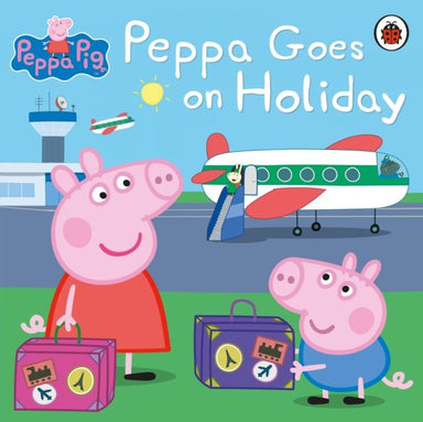 Peppa Pig: Peppa Goes on Holiday