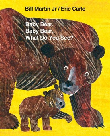 Baby Bear, Baby Bear, What Do You See? - Big Book
