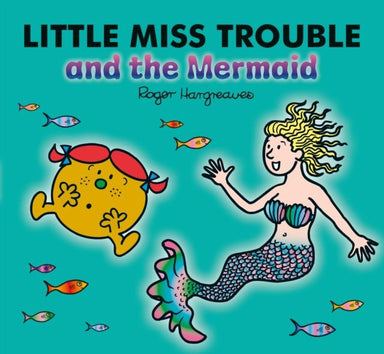LITTLE MISS TROUBLE & THE MERMAID