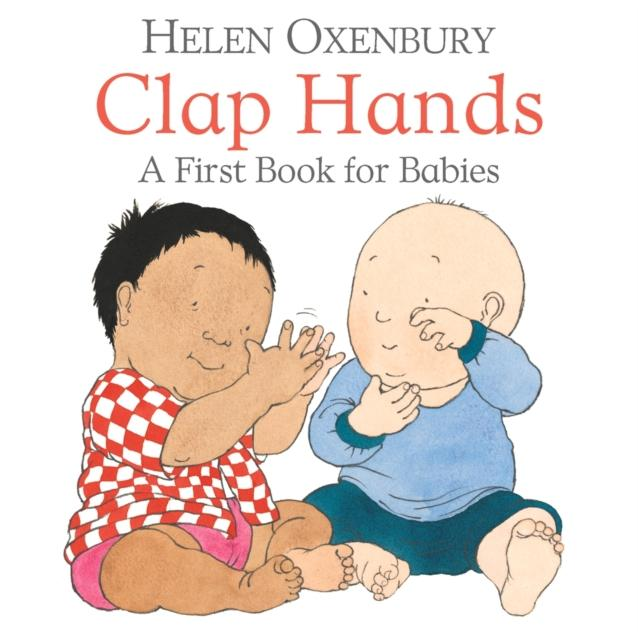 CLAP HANDS : A FIRST BOOK FOR BABIES