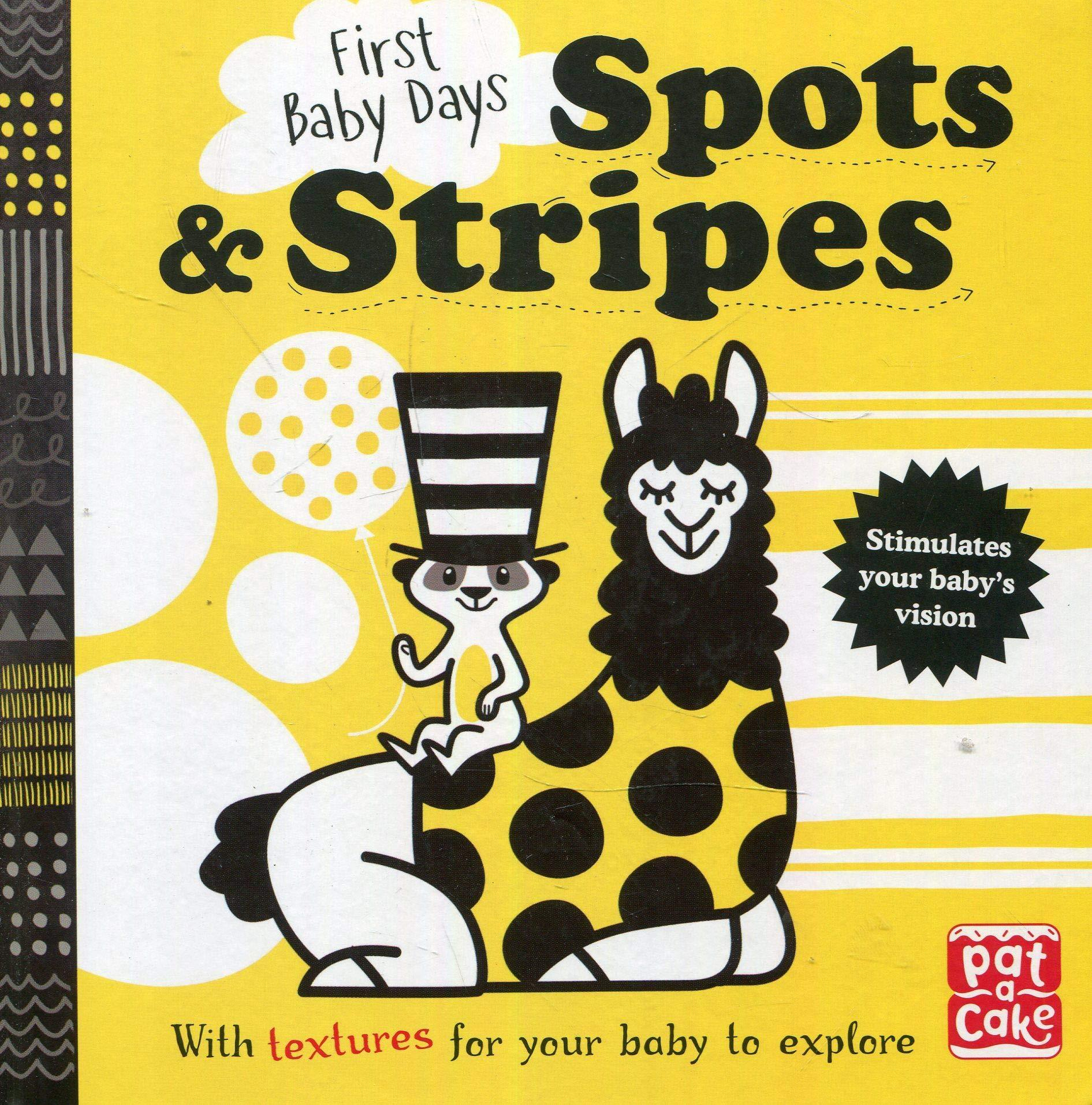 First Baby Days: Spots and Stripes: A touch-and-feel board book for your baby to explore