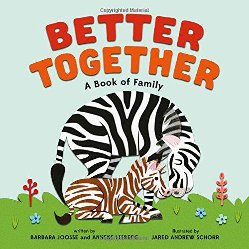 Better Together : A Book Of Family