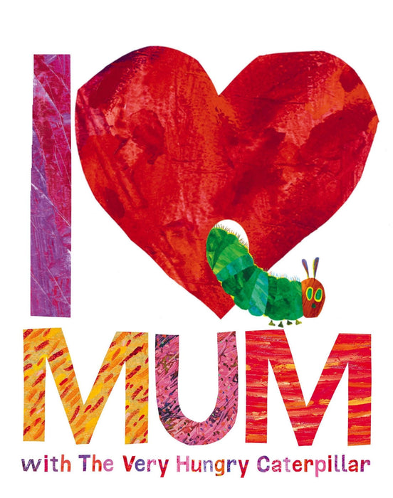 I love mum with the very hungry caterpillar (cover)