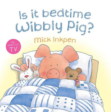 Is it bedtime Wibbly Pig (cover)