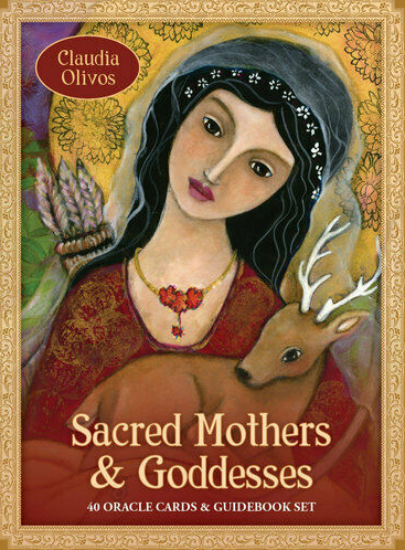 Sacred Mothers And Goddesses By Claudia Olivos