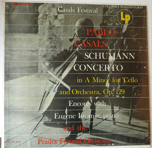 Pablo Casals With Eugene Istomin And The Prades Festival Orchestra - Columbia Masterworks
