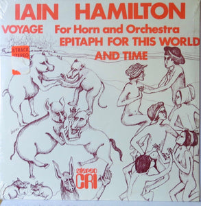 Iain Hamilton ‎– Voyage For Horn And Orchestra / Epitaph For This World And Time - Composers Recordings Inc.