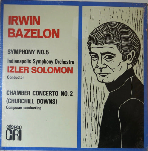 Irwin Bazelon – Symphony No. 5 / Chamber Concerto No. 2 (Churchill Downs) - Composers Recordings Inc.