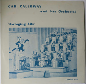 Cab Calloway And His Orchestra ‎– Swinging 40s