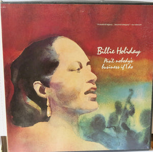 Billie Holiday ‎– Ain't Nobody's Business If I Do