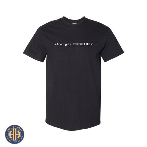 """STRONGER TOGETHER"" Tee - Hall Of Hype"
