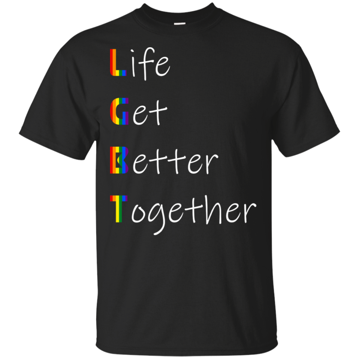 Life Gets Better Together LGBT G200 Gildan Ultra Cotton T-Shirt
