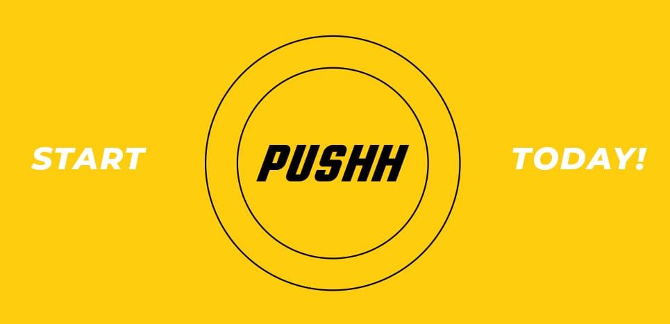 Start Pushh Today