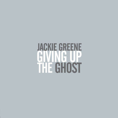 Jackie Greene - Giving Up The Ghost Digital Album
