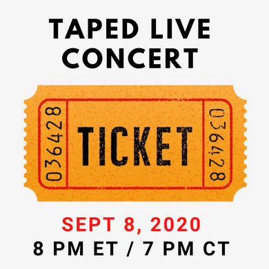 NEW Taped Live Concert, SEPT 8