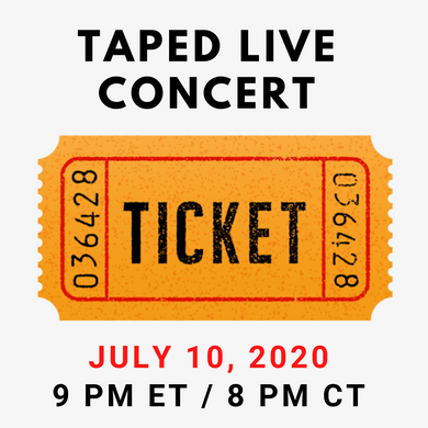 TAPED LIVE CONCERT TICKET, JULY 10, 2020
