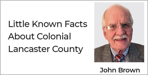 Little Known Facts About Colonial Lancaster County (Online Video)