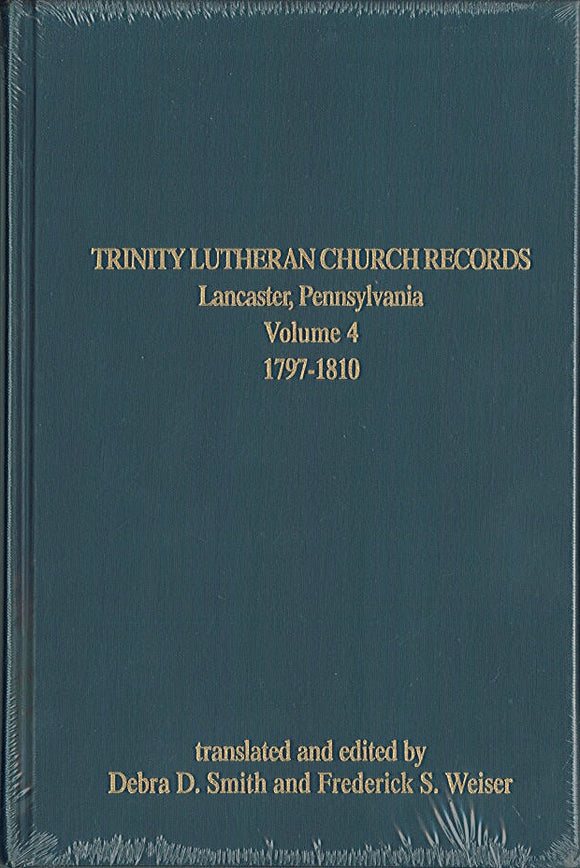 Trinity Lutheran Church Records, Lancaster, Pennsylvania: Volume 4, 1797-1810
