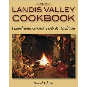 The Landis Valley Cookbook: Pennsylvania German Foods & Traditions