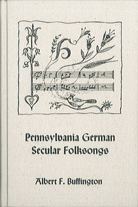 Pennsylvania German Secular Folksongs