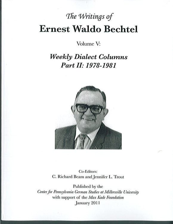 The Writings of Ernest Waldo Bechtel Vol. 5: Weekly Dialect Columns Part III: 1978-1981