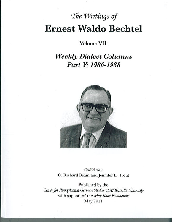 The Writings of Ernest Waldo Bechtel Vol. 7: Weekly Dialect Columns Part 5: 1986-1988