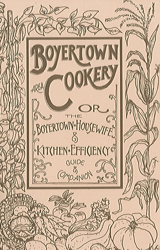 Boyertown Area Cookery or The Boyertown Housewife and Kitchen Efficiency Guide and Companion