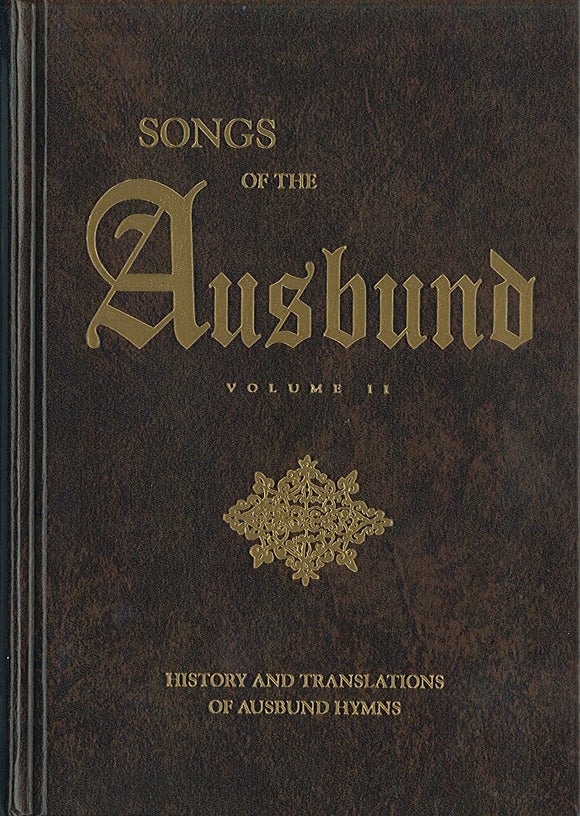 Songs of the Ausbund - Vol. 2: History and Translations of Ausbund Hymns
