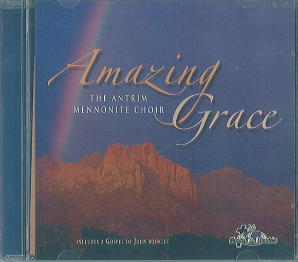 Amazing Grace: The Antrim Mennonite Choir - CD