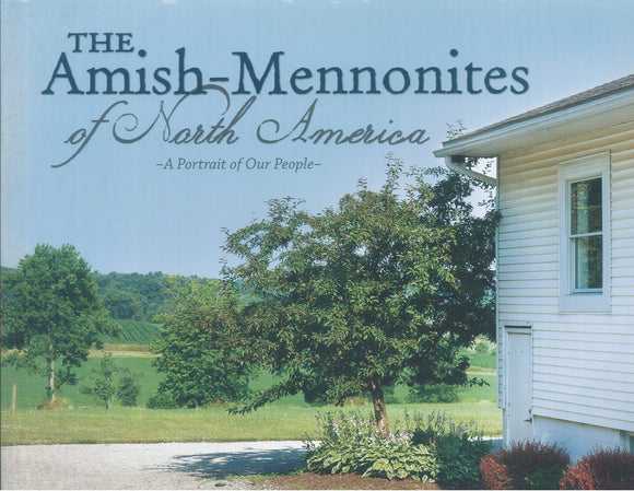 The Amish-Mennonites of North America: A Portrait of Our People