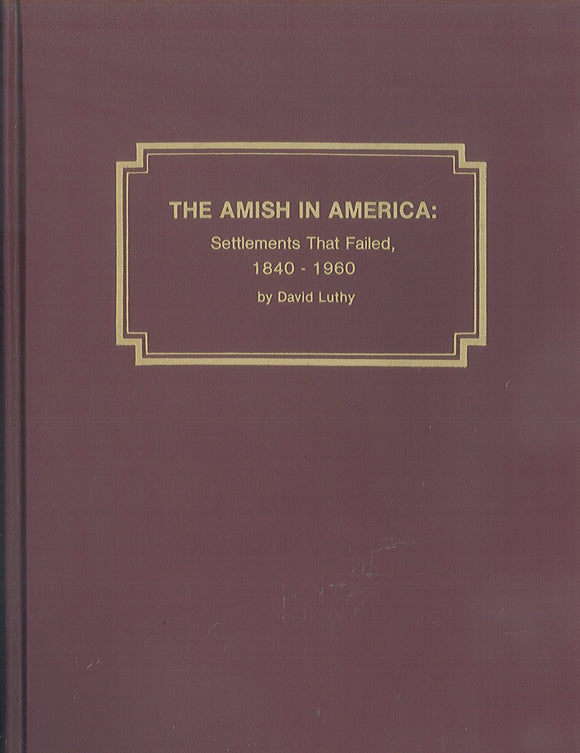 Amish in America: Settlements that Failed, 1840-1960