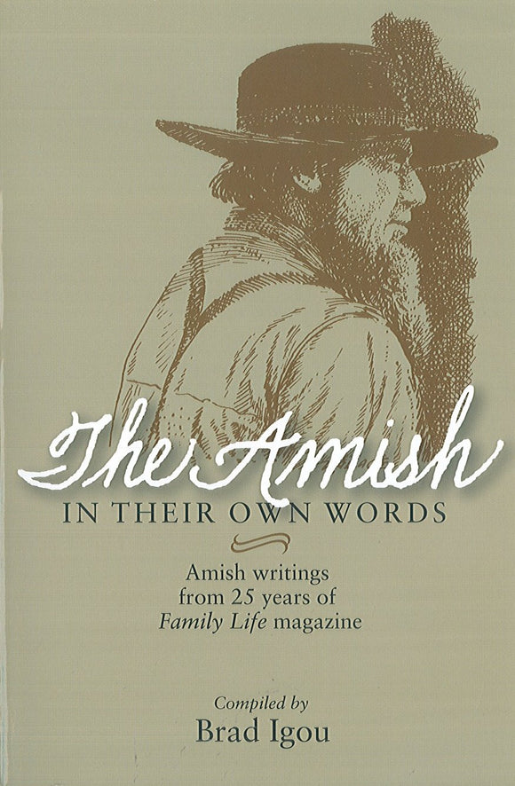 The Amish in Their Own Words: Amish writings from 25 years of Family Life magazine