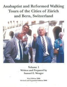 Anabaptist and Reformed Walking Tours of the Cities of Zurich and Bern...
