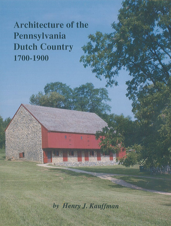 Architecture of the Pennsylvania Dutch Country, 1700-1900