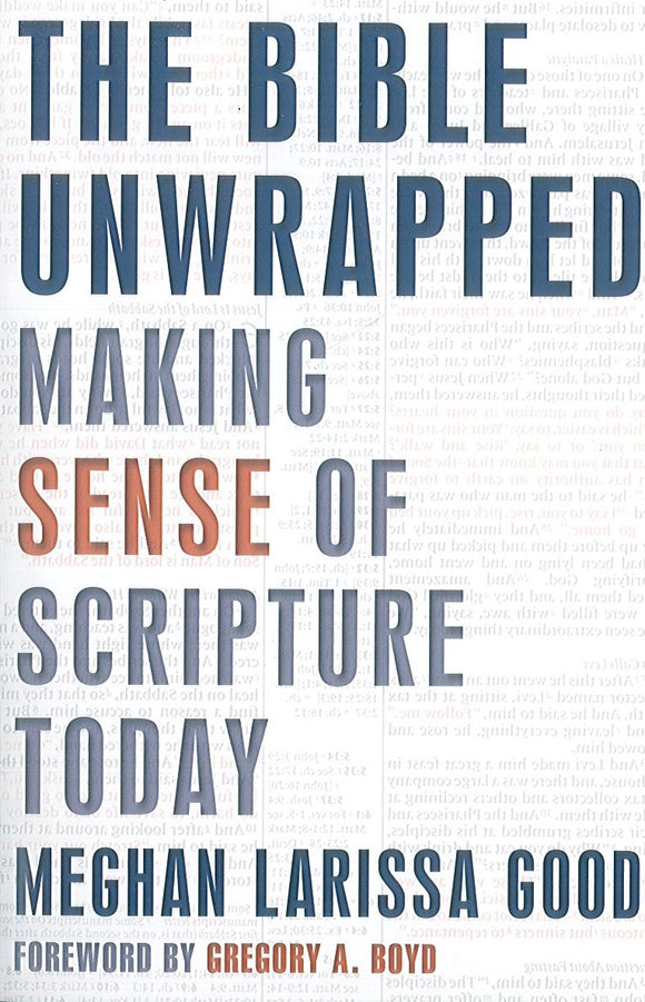 The Bible Unwrapped: Making Sense of Scripture Today