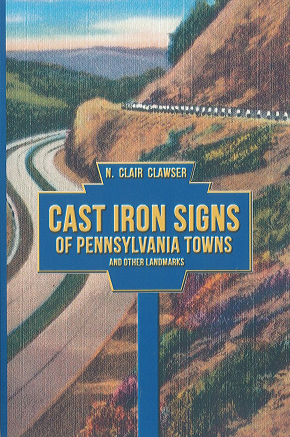 Cast Iron Signs of Pennsylvania Towns and Other Landmarks: Second Revised Edition